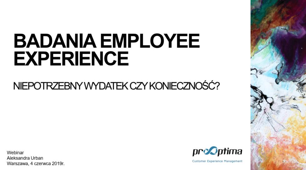 Badania Employee Experience - webinar ProOptima 4.06.2019
