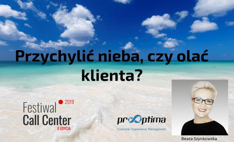Przychylić nieba czy olać Klienta - ProOptima 13 05 2019 Beata Szynowska_v2 (1)